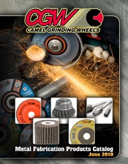 CGW-Camel Grinding Wheels has introduced a new metal fabrication products catalog that contains more than 1,200 new products for the metal fabrication market.