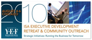 The 2010 ISA Executive Development Retreat will be held Aug. 4-6 in Chicago.