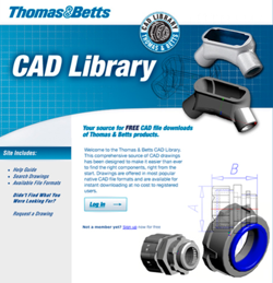 Thomas & Betts has launched an online CAD Library of more than 2,300 electrical conduit and fittings products on its website at tnb.com/cadlibrary.